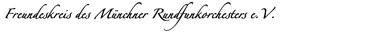 Freundeskreis des Münchner Rundfunkorchesters e.V.